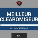 meilleur clearomiseur 2017