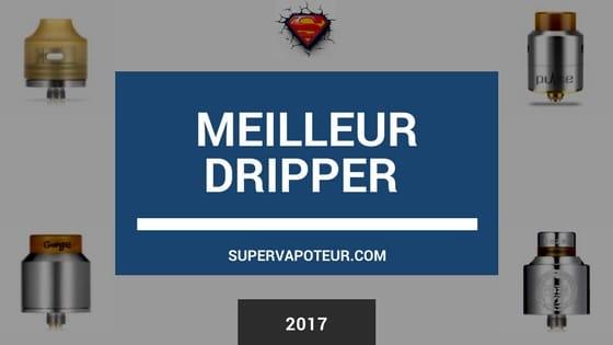 meilleur dripper 2017